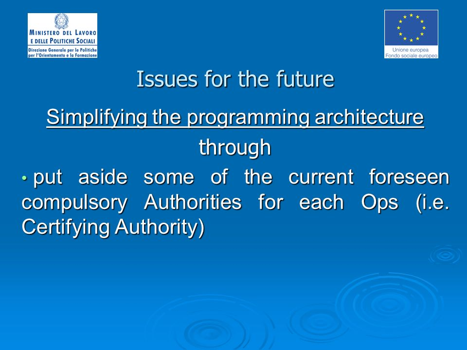 Simplifying the programming architecture through put aside some of the current foreseen compulsory Authorities for each Ops (i.e.