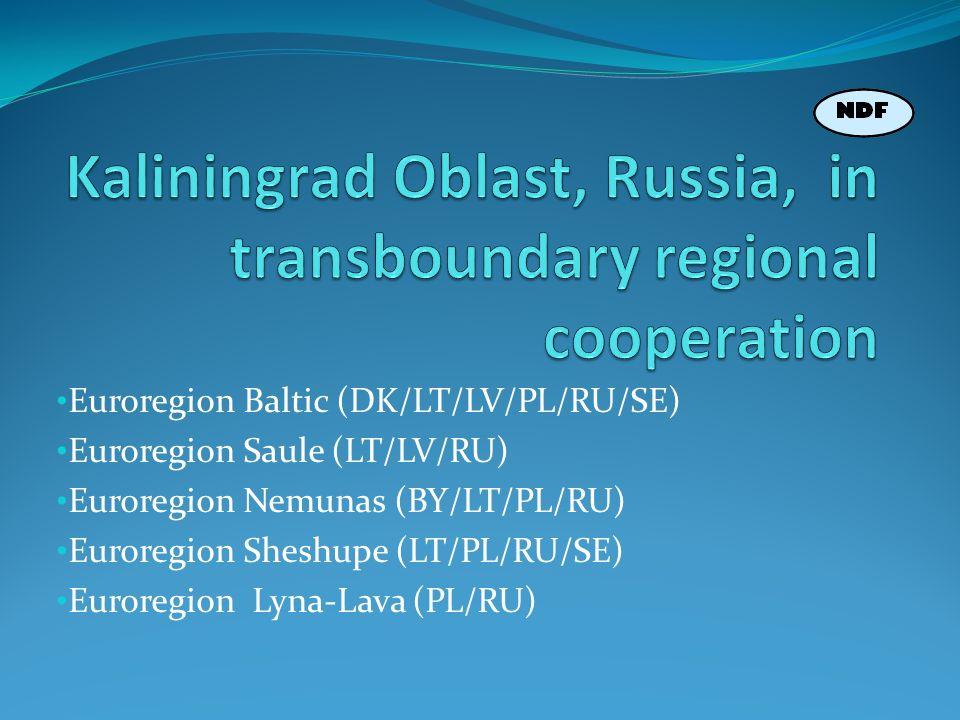 Euroregion Baltic (DK/LT/LV/PL/RU/SE) Euroregion Saule (LT/LV/RU) Euroregion Nemunas (BY/LT/PL/RU) Euroregion Sheshupe (LT/PL/RU/SE) Euroregion Lyna-Lava (PL/RU)