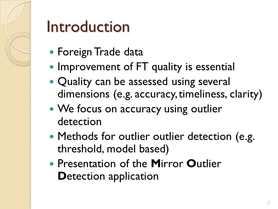 Introduction Foreign Trade data Improvement of FT quality is essential Quality can be assessed using several dimensions (e.g.