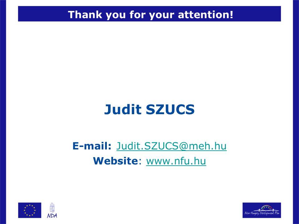 Thank you for your attention! Judit SZUCS E-mail: Judit.SZUCS@meh.hu Judit.SZUCS@meh.hu Website: www.nfu.huwww.nfu.hu
