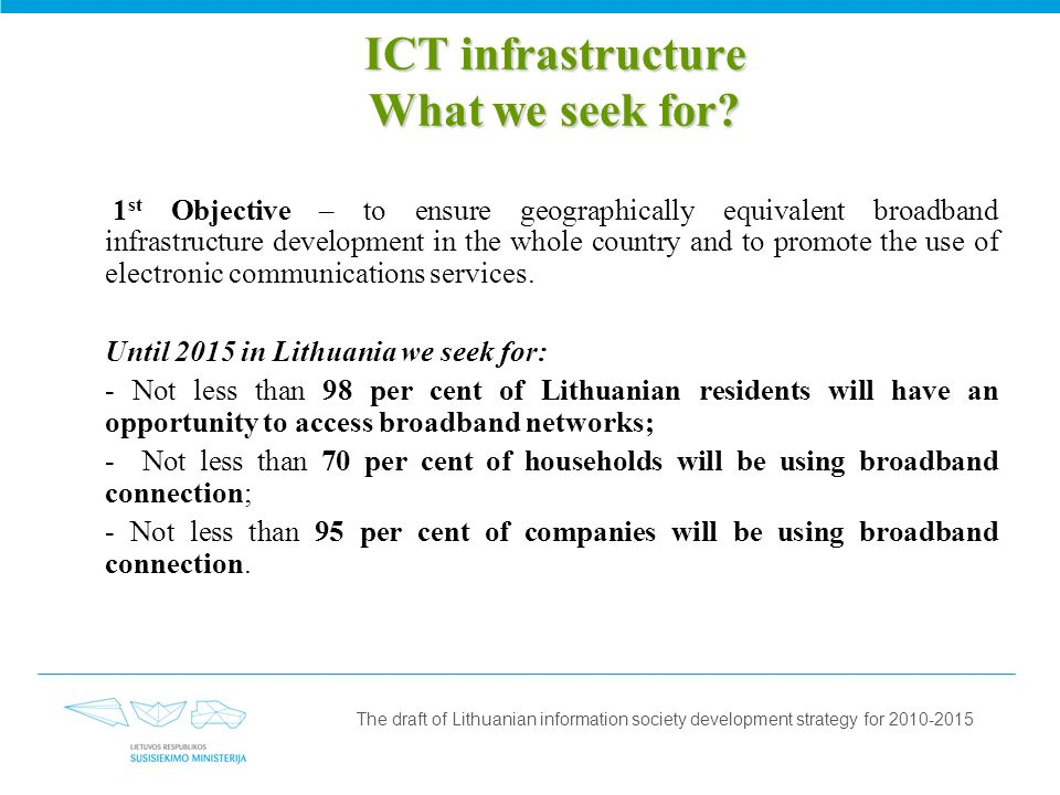 ICT infrastructure What we seek for.