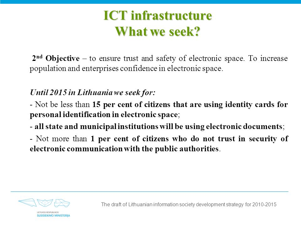 ICT infrastructure What we seek. 2 nd Objective – to ensure trust and safety of electronic space.