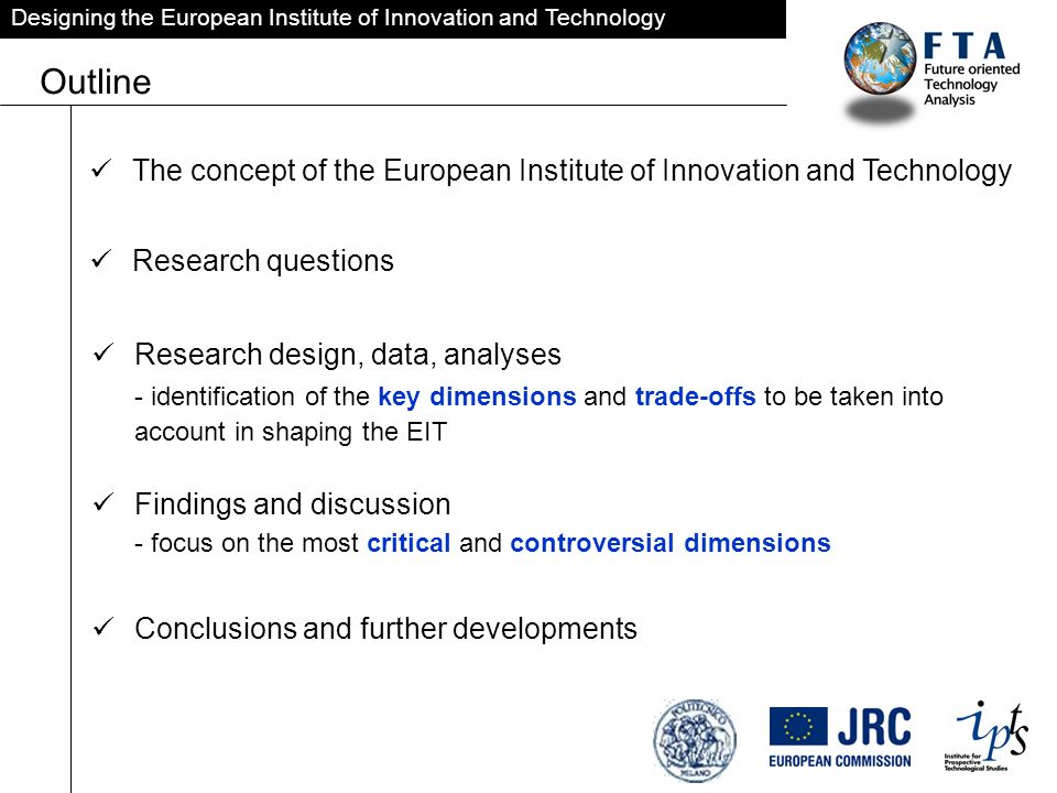 Designing the European Institute of Innovation and Technology Outline Research questions The concept of the European Institute of Innovation and Techn