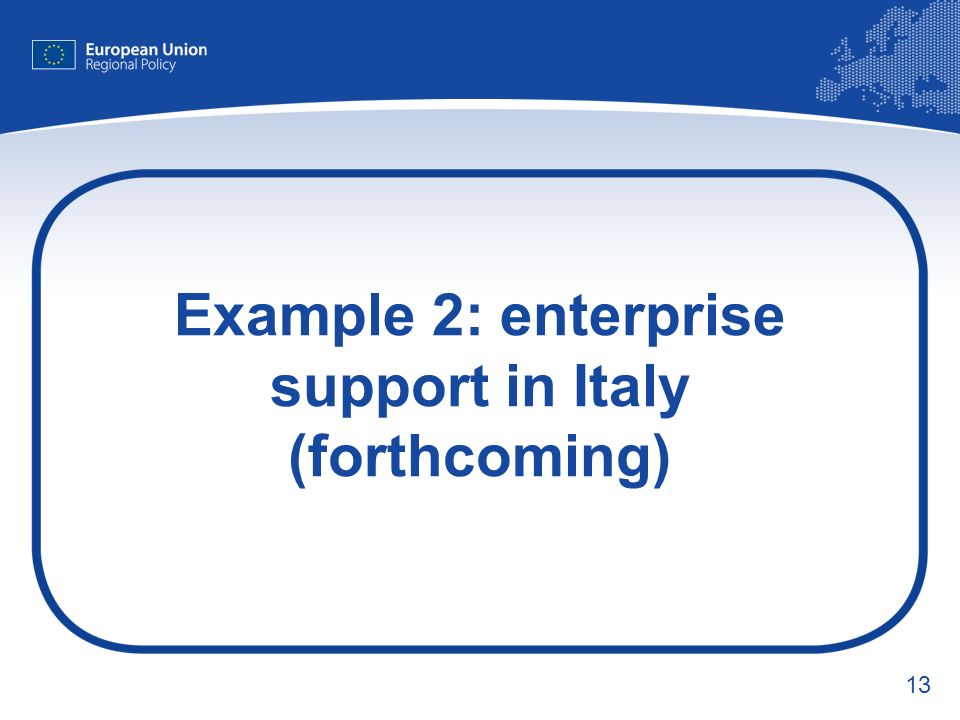 13 Example 2: enterprise support in Italy (forthcoming)