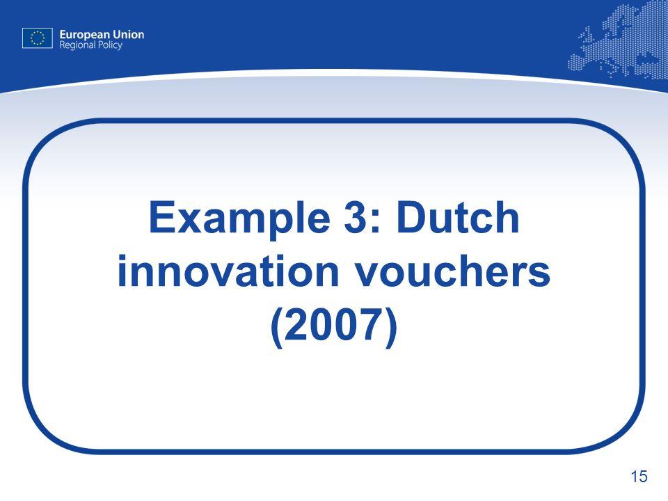 15 Example 3: Dutch innovation vouchers (2007)