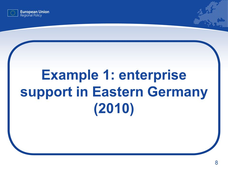 8 Example 1: enterprise support in Eastern Germany (2010)