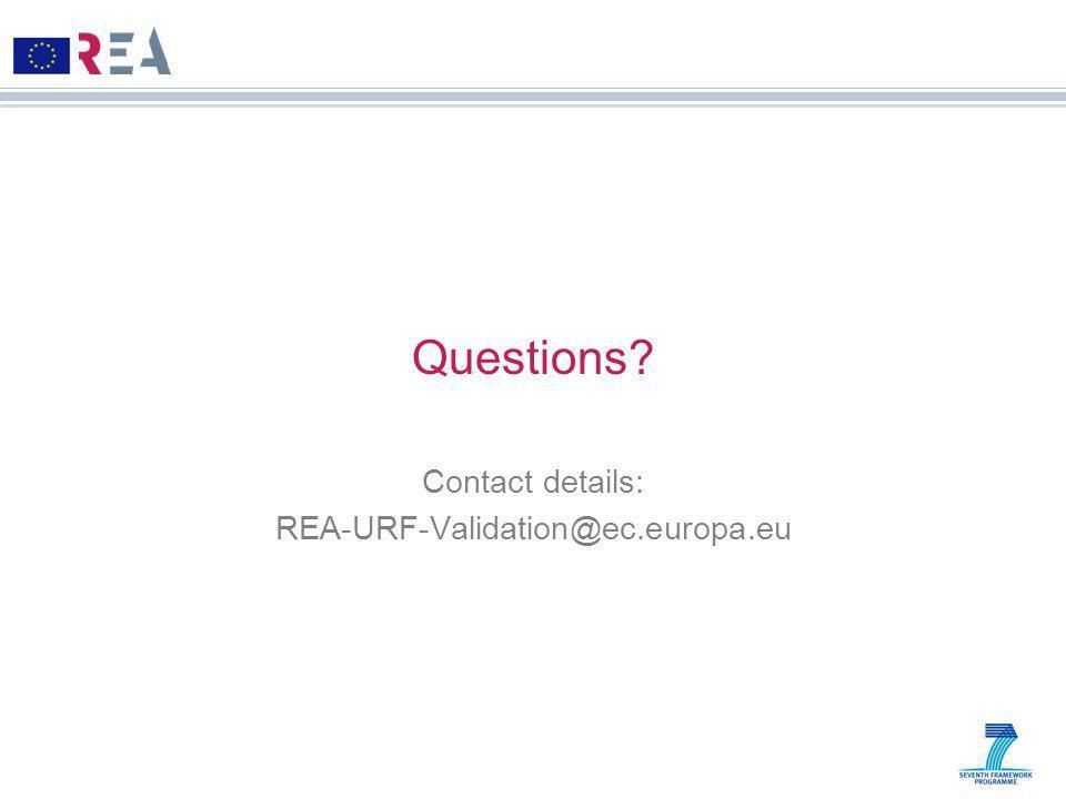 Questions? Contact details: REA-URF-Validation@ec.europa.eu