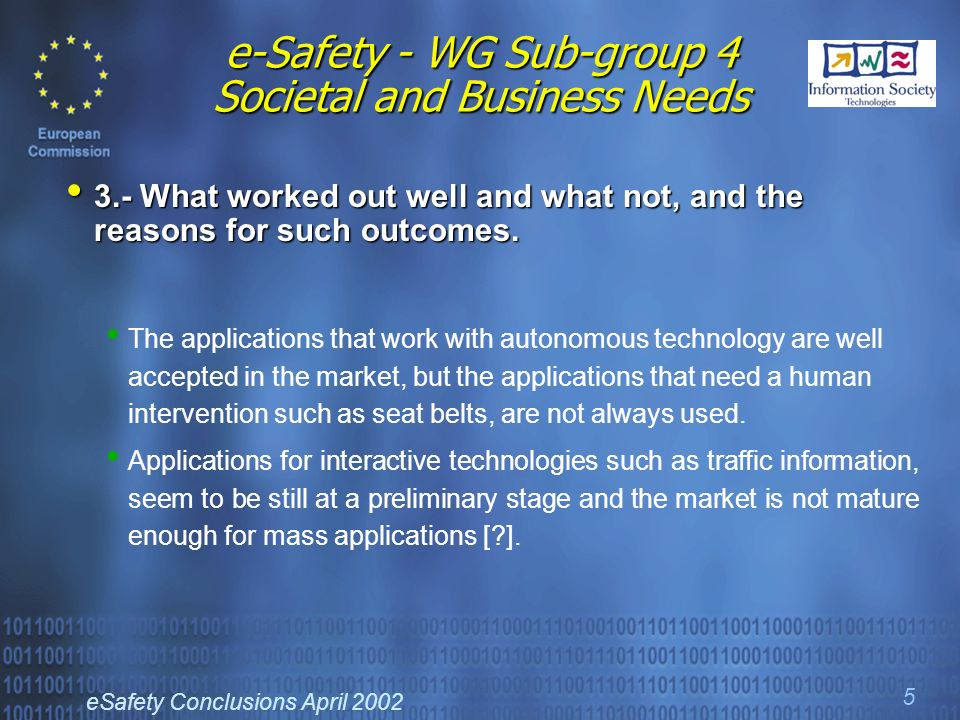 eSafety Conclusions April e-Safety - WG Sub-group 4 Societal and Business Needs 3.- What worked out well and what not, and the reasons for such outcomes.