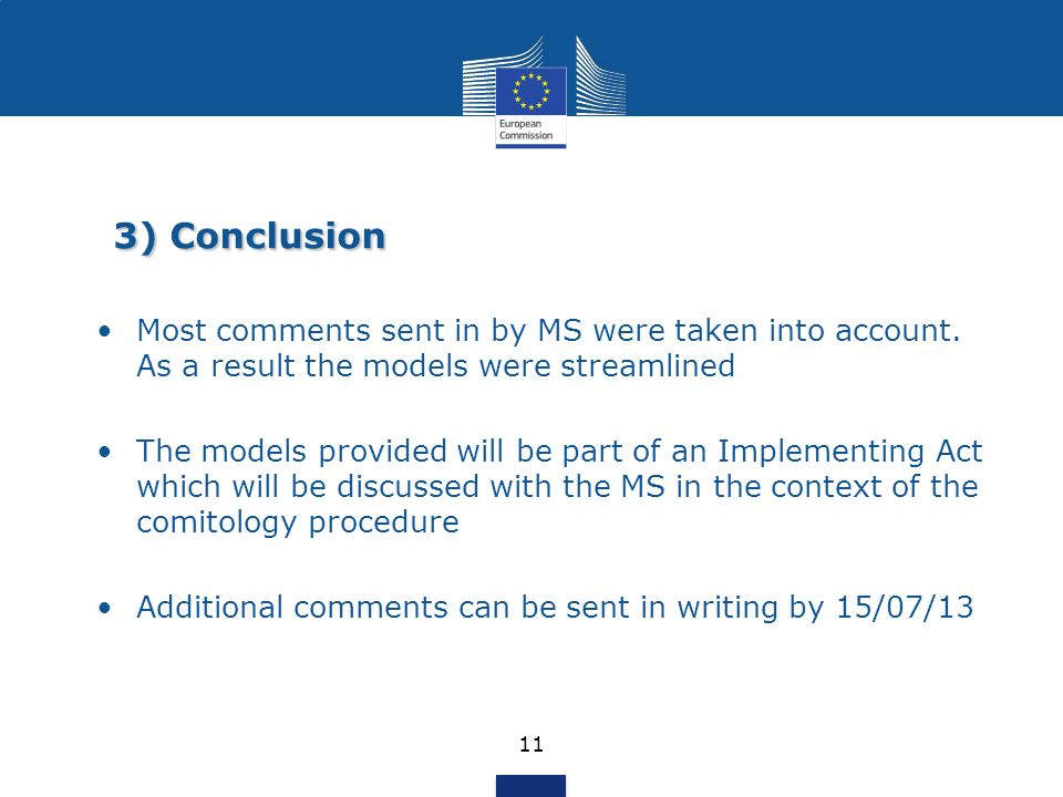 3) Conclusion 11 Most comments sent in by MS were taken into account.