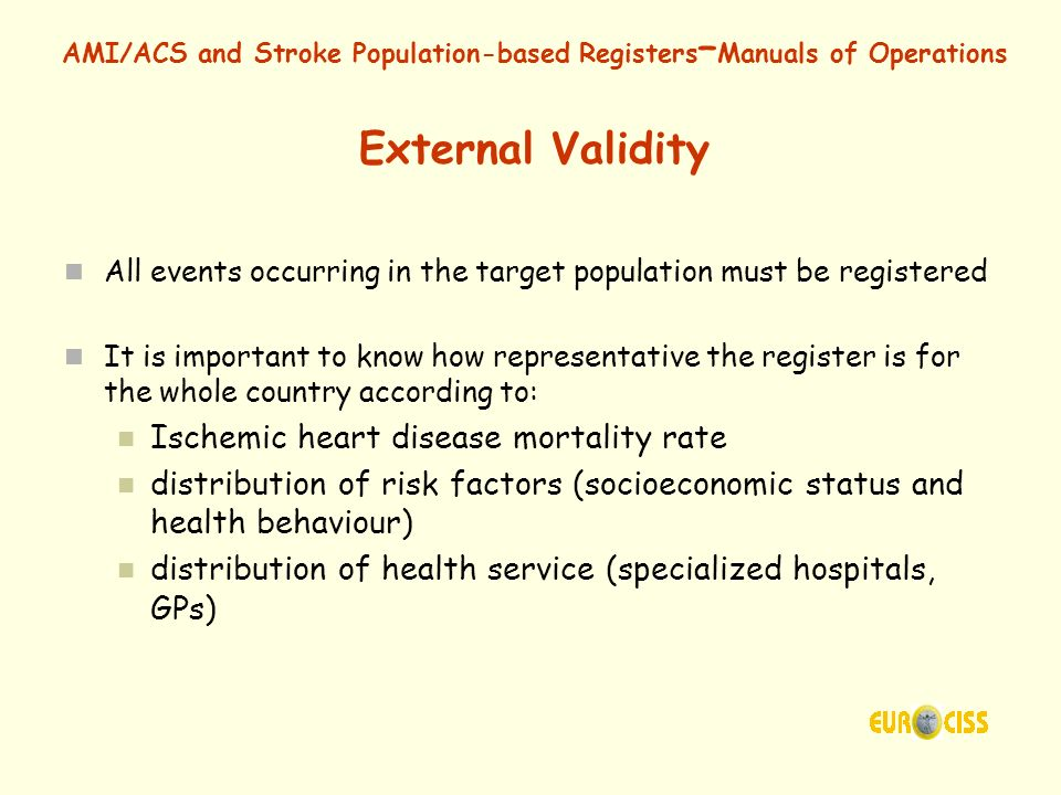 AMI/ACS and Stroke Population-based Registers – Manuals of Operations External Validity All events occurring in the target population must be register