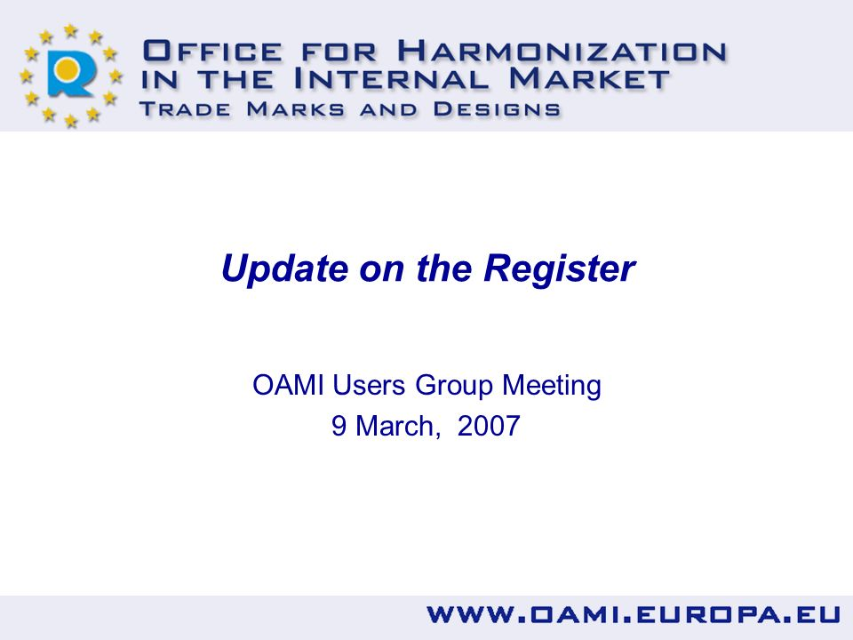 Update on the Register OAMI Users Group Meeting 9 March, 2007