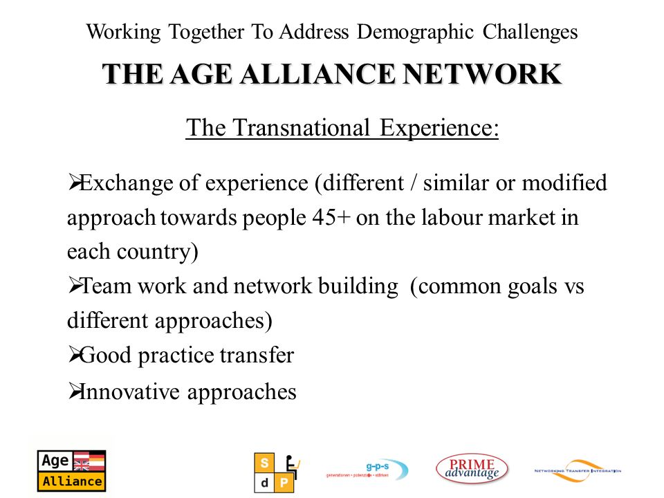 The Transnational Experience: Exchange of experience (different / similar or modified approach towards people 45+ on the labour market in each country