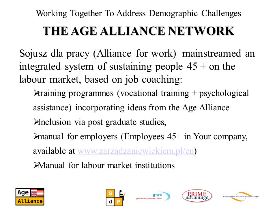 Sojusz dla pracy (Alliance for work) mainstreamed an integrated system of sustaining people 45 + on the labour market, based on job coaching: training