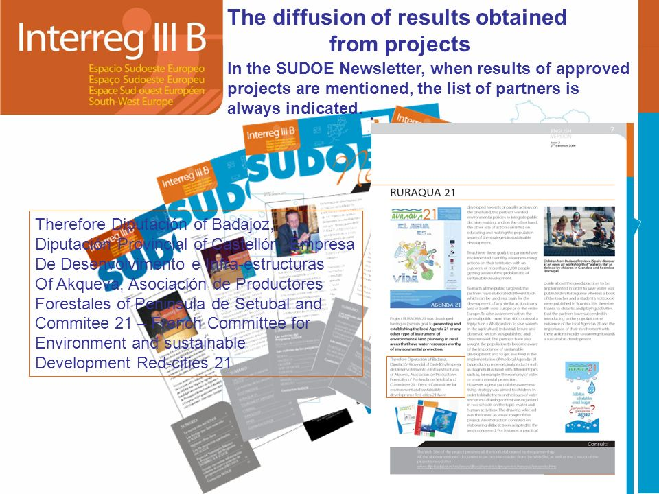 The diffusion of results obtained from projects In the SUDOE Newsletter, when results of approved projects are mentioned, the list of partners is always indicated.