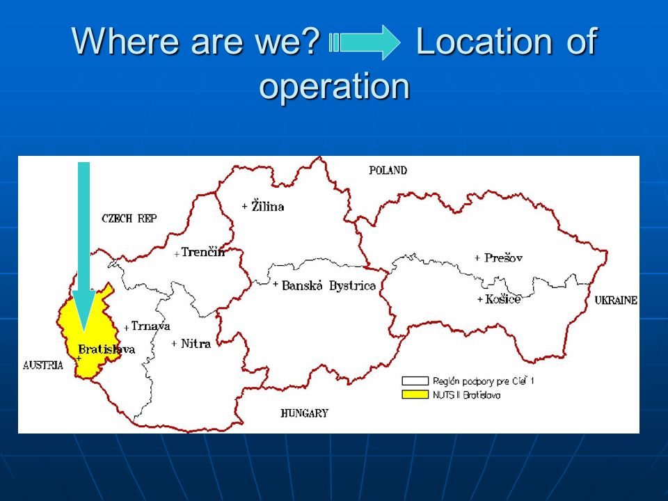 Where are we Location of operation