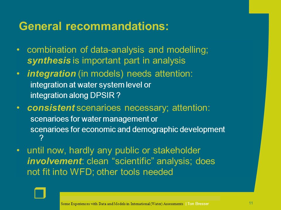 Some Experiences with Data and Models in Intenational (Water) Assessments | Ton Bresser r 12 End of presentation; following sheets: details