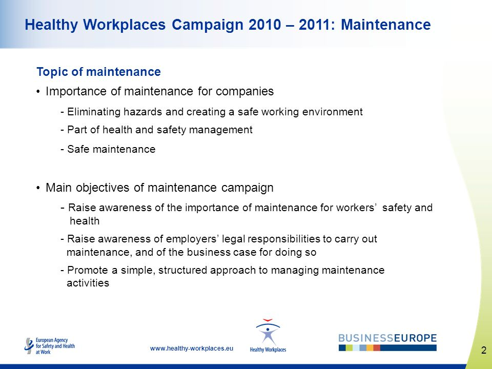 www.healthy-workplaces.eu Topic of maintenance Importance of maintenance for companies - Eliminating hazards and creating a safe working environment -