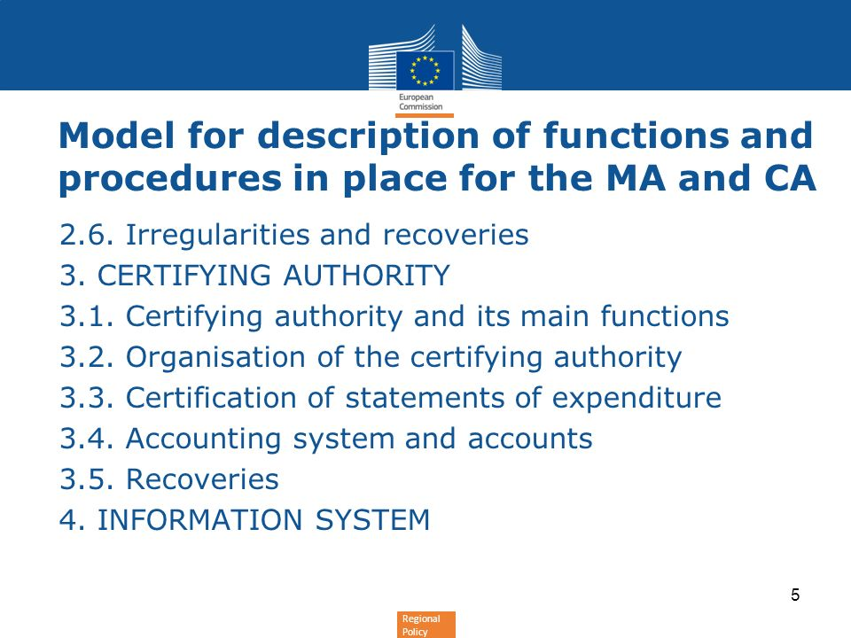 Regional Policy Model for description of functions and procedures in place for the MA and CA 2.6. Irregularities and recoveries 3. CERTIFYING AUTHORIT