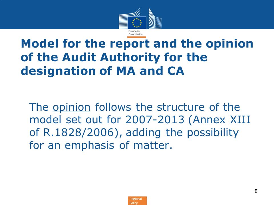 Regional Policy Model for the report and the opinion of the Audit Authority for the designation of MA and CA The opinion follows the structure of the