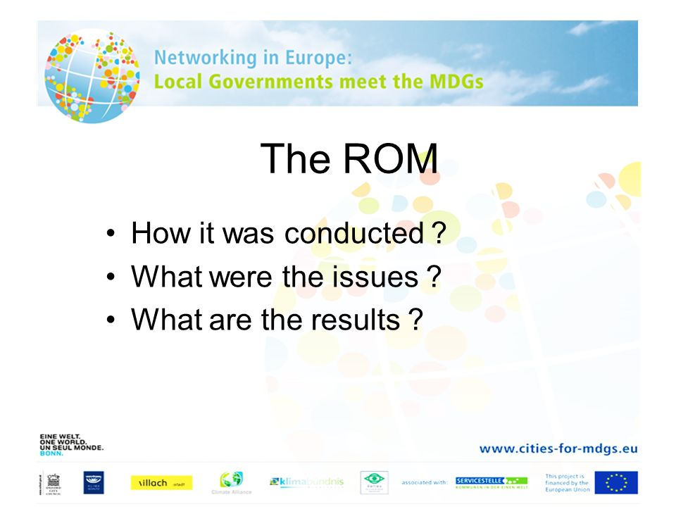 The ROM How it was conducted ? What were the issues ? What are the results ?