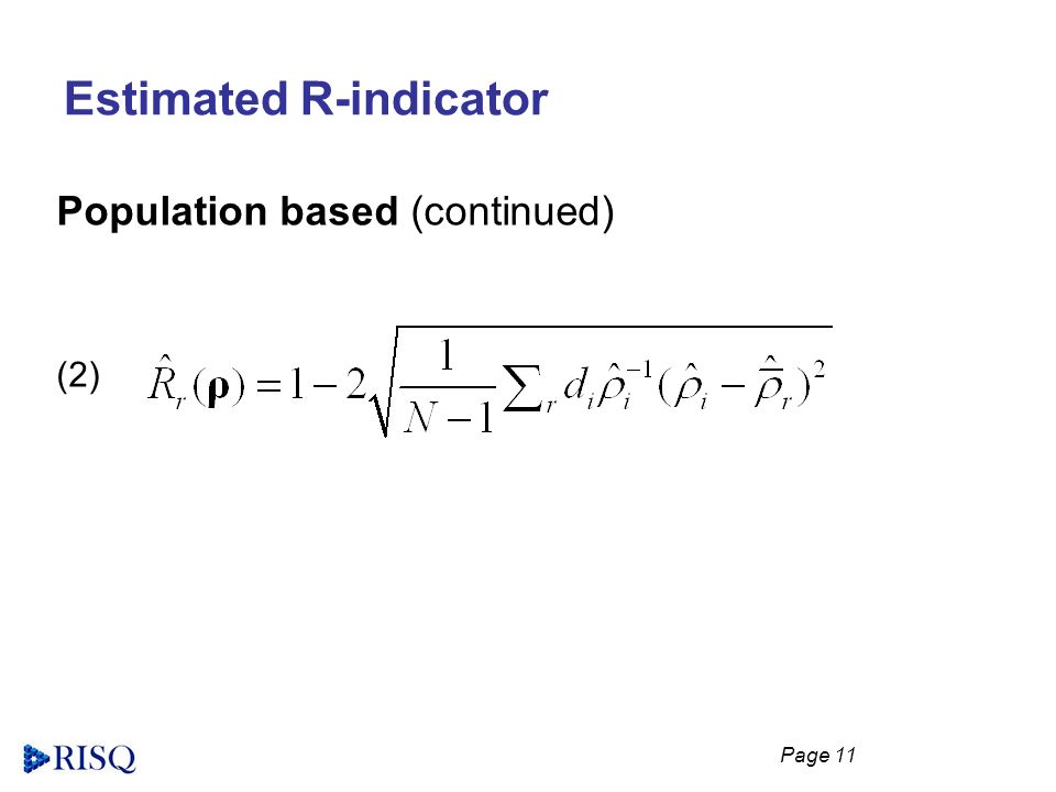 Page 11 Estimated R-indicator Population based (continued) (2)