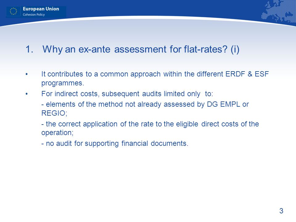 3 1. Why an ex-ante assessment for flat-rates.
