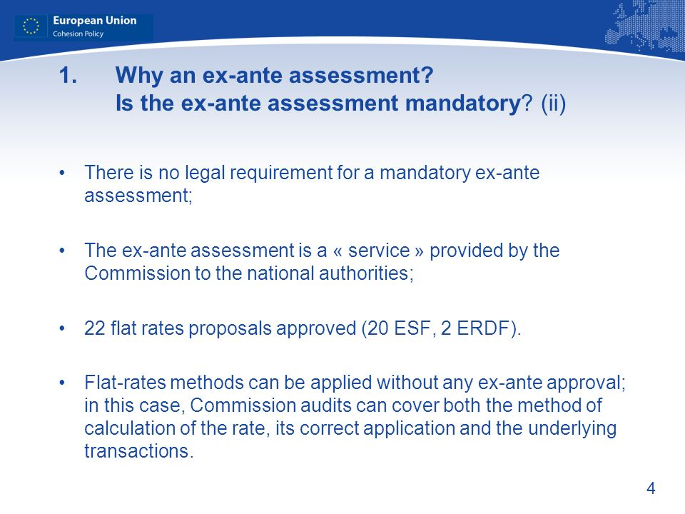 4 1.Why an ex-ante assessment. Is the ex-ante assessment mandatory.