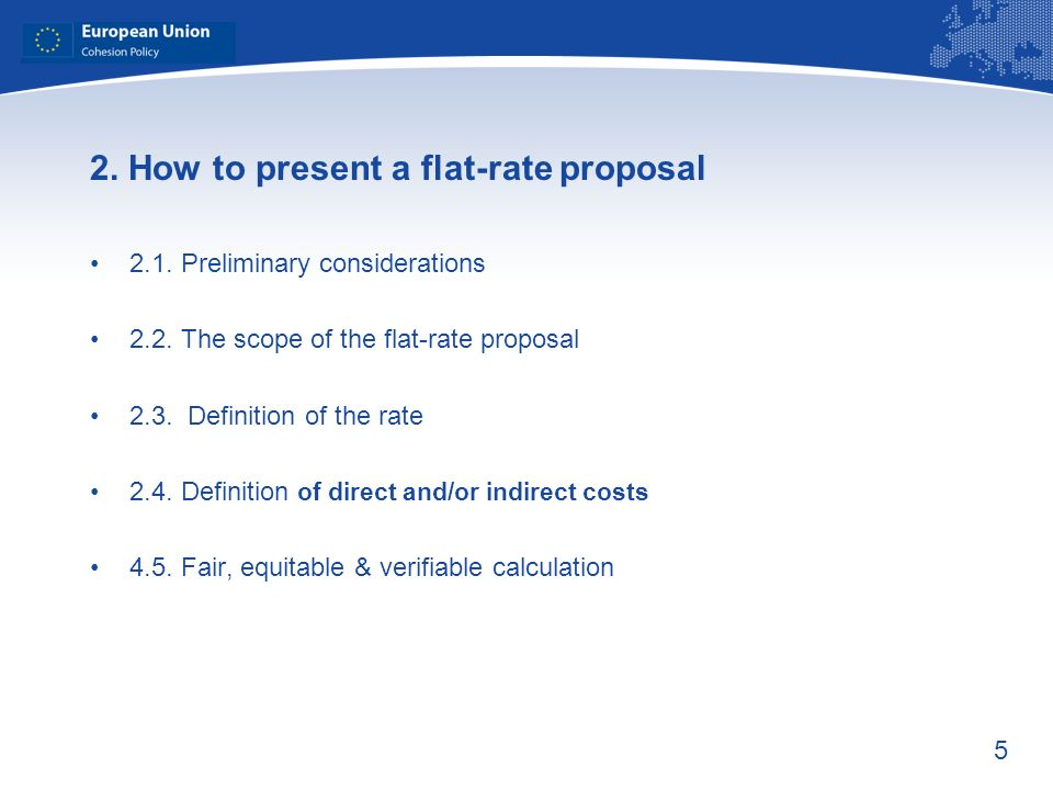 5 2. How to present a flat-rate proposal 2.1. Preliminary considerations 2.2.