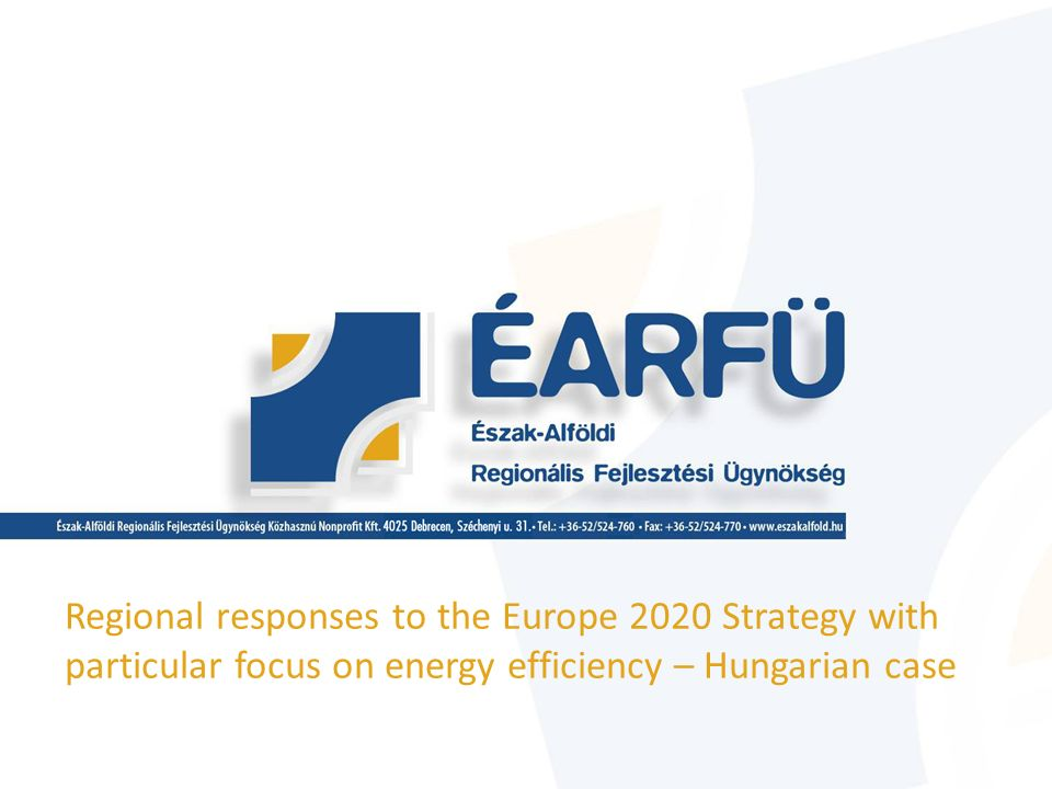 Regional responses to the Europe 2020 Strategy with particular focus on energy efficiency – Hungarian case