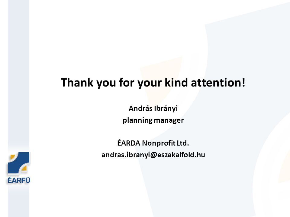 Thank you for your kind attention. András Ibrányi planning manager ÉARDA Nonprofit Ltd.