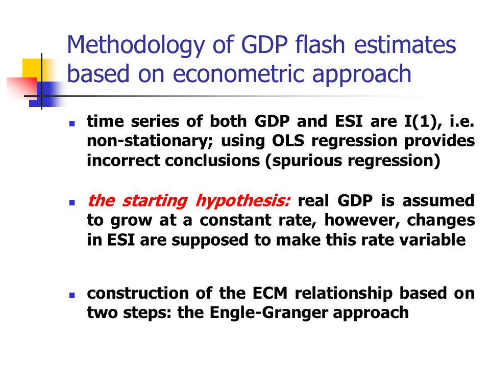 Methodology of GDP flash estimates based on econometric approach time series of both GDP and ESI are I(1), i.e.