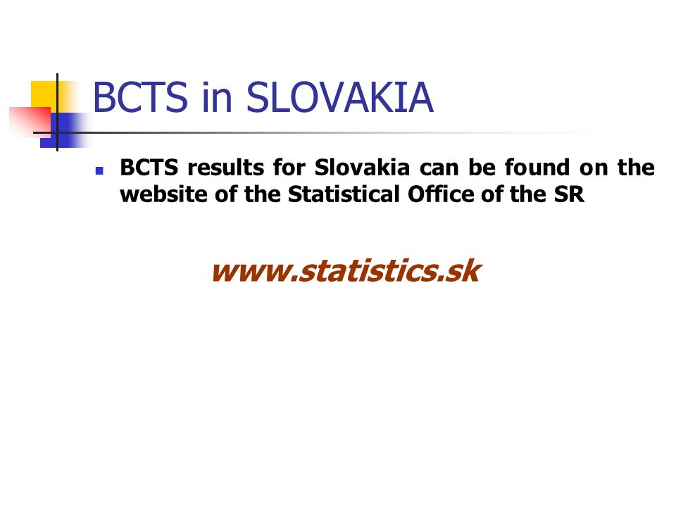 BCTS in SLOVAKIA BCTS results for Slovakia can be found on the website of the Statistical Office of the SR