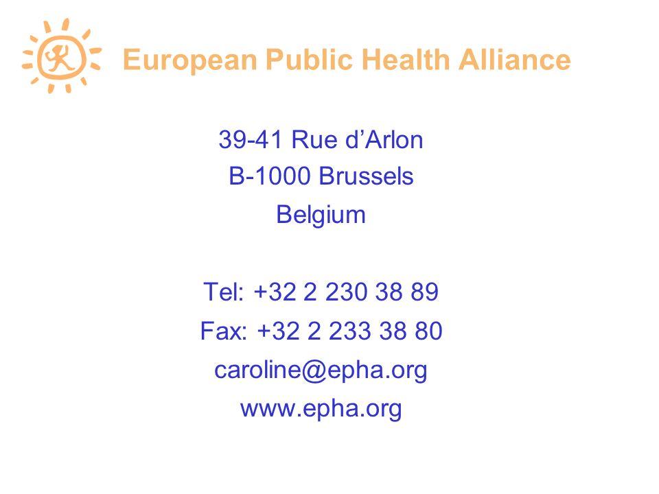 European Public Health Alliance 39-41 Rue dArlon B-1000 Brussels Belgium Tel: +32 2 230 38 89 Fax: +32 2 233 38 80 caroline@epha.org www.epha.org