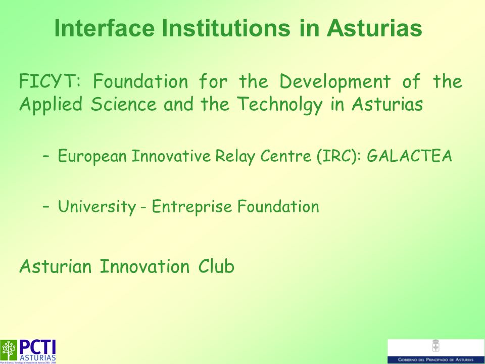 FICYT: Foundation for the Development of the Applied Science and the Technolgy in Asturias –European Innovative Relay Centre (IRC): GALACTEA –Universi