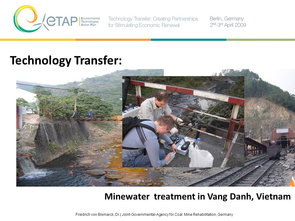 Friedrich von Bismarck, Dr.| Joint-Governmental-Agency for Coal Mine Rehabilitation, Germany Technology Transfer: Minewater treatment in Vang Danh, Vi