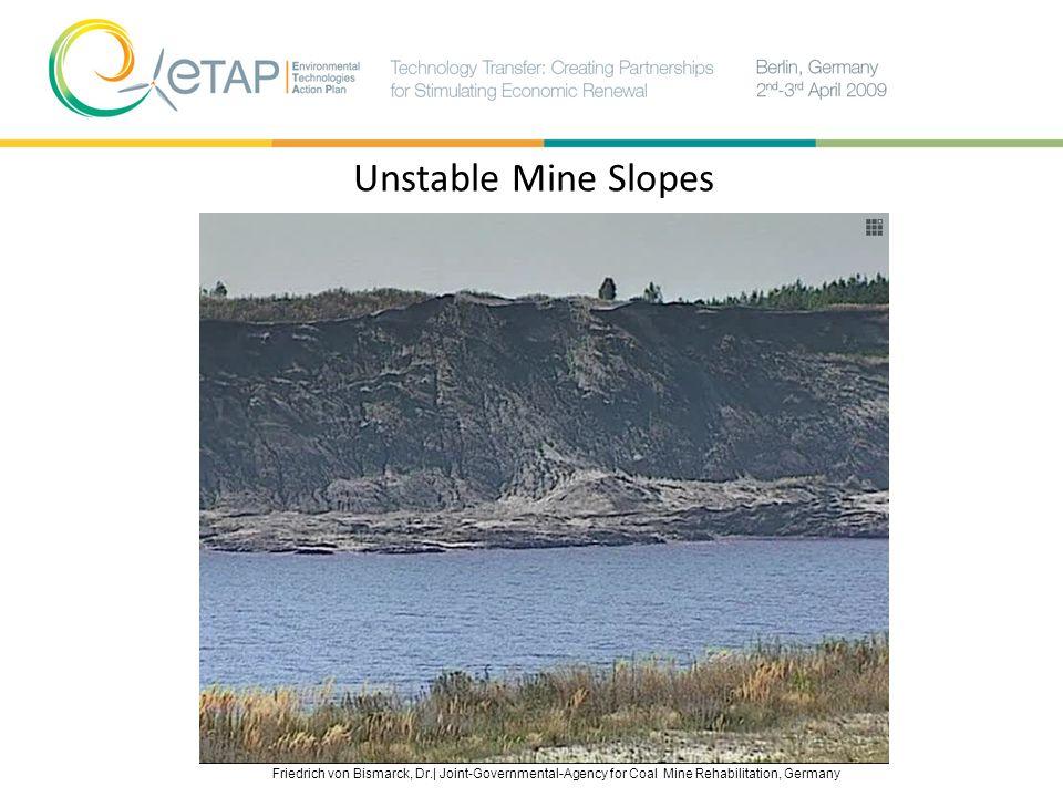 Friedrich von Bismarck, Dr.| Joint-Governmental-Agency for Coal Mine Rehabilitation, Germany Unstable Mine Slopes