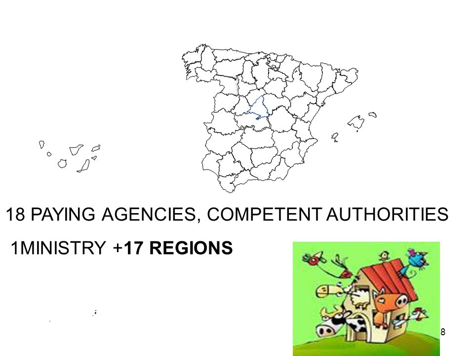 8 18 PAYING AGENCIES, COMPETENT AUTHORITIES 1MINISTRY +17 REGIONS