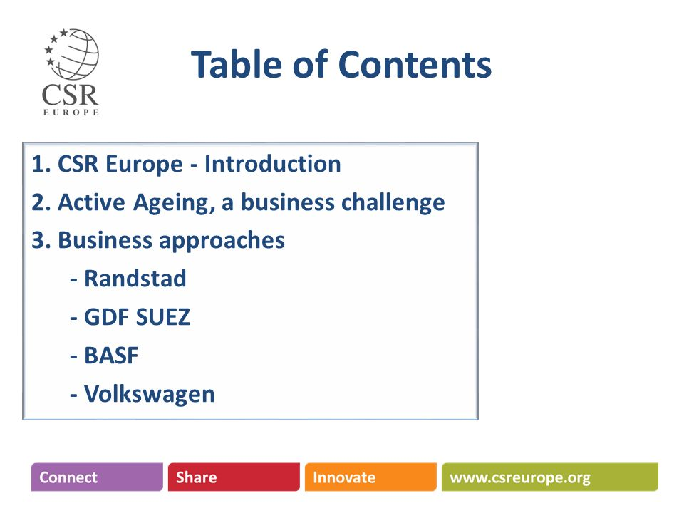 1. CSR Europe - Introduction 2. Active Ageing, a business challenge 3.