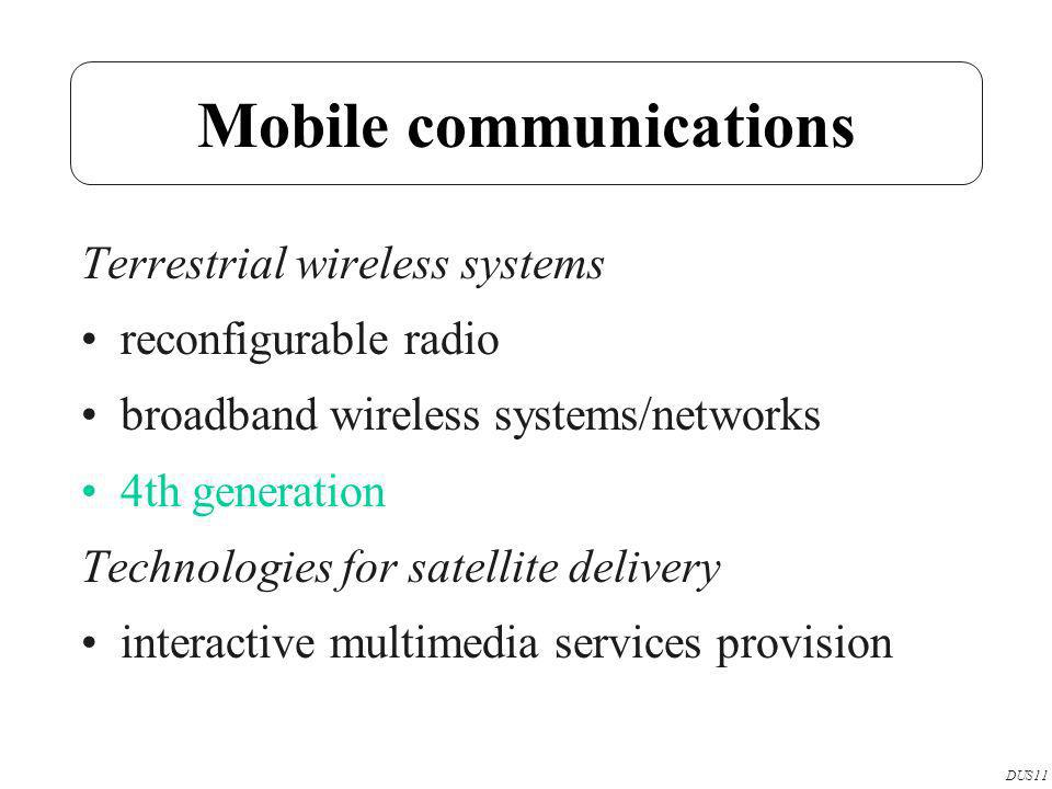 Mobile communications Terrestrial wireless systems reconfigurable radio broadband wireless systems/networks 4th generation Technologies for satellite delivery interactive multimedia services provision DUS11