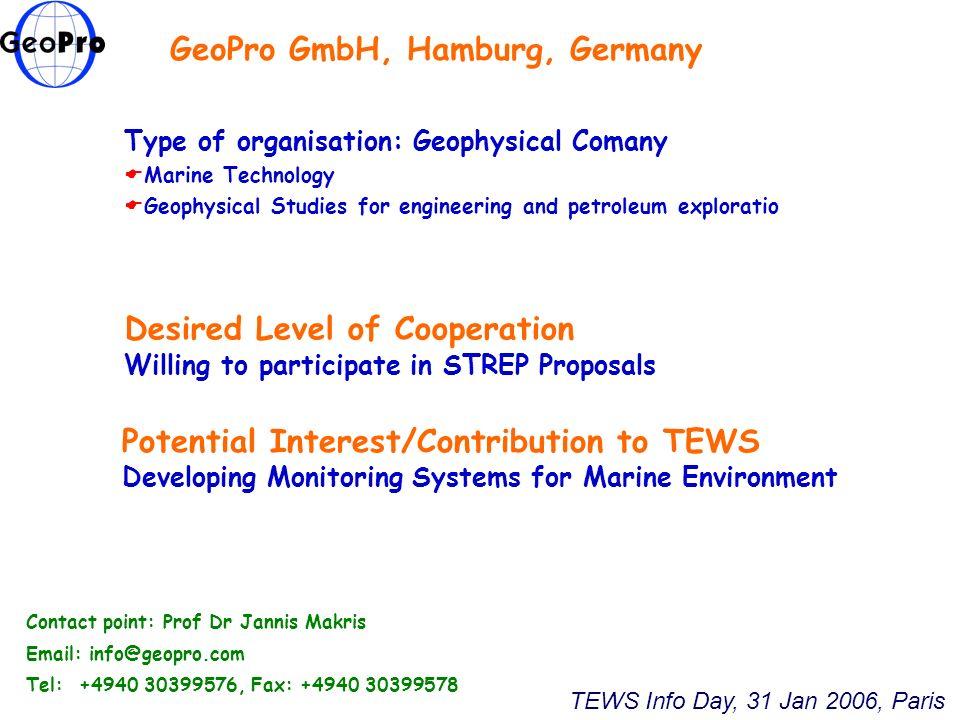 GeoPro GmbH, Hamburg, Germany Type of organisation: Geophysical Comany Marine Technology Geophysical Studies for engineering and petroleum exploratio
