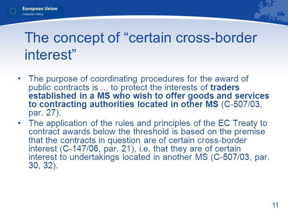 11 The concept of certain cross-border interest The purpose of coordinating procedures for the award of public contracts is... to protect the interest
