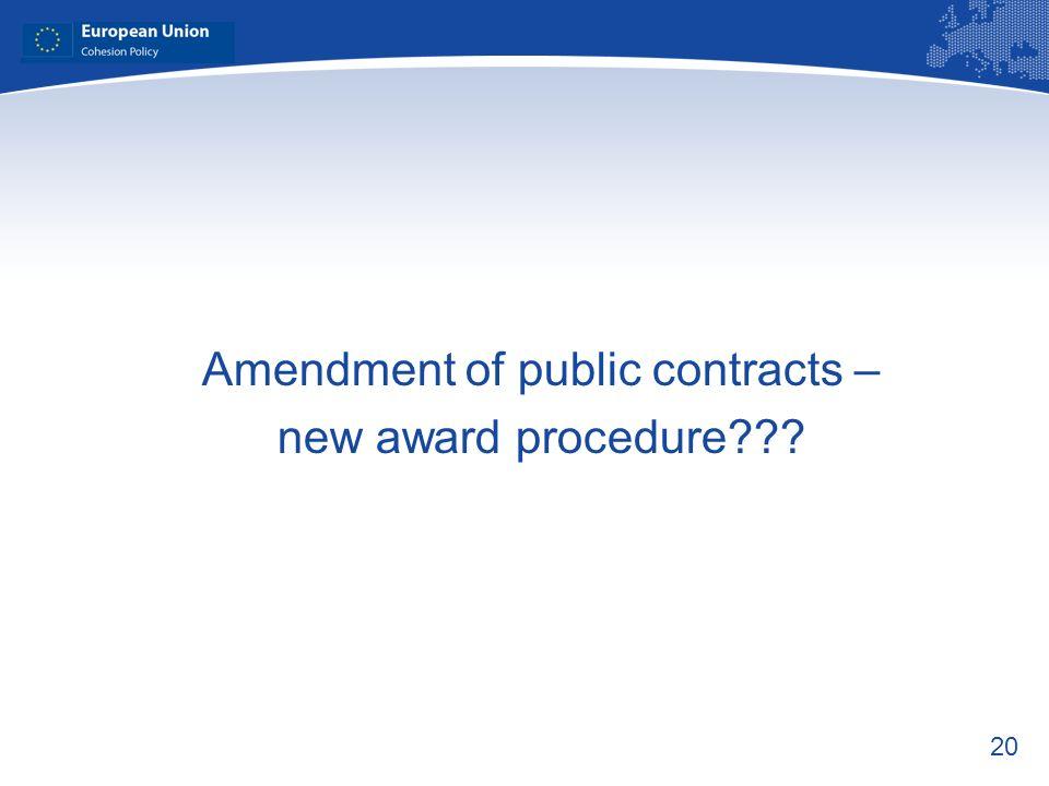 20 Amendment of public contracts – new award procedure???