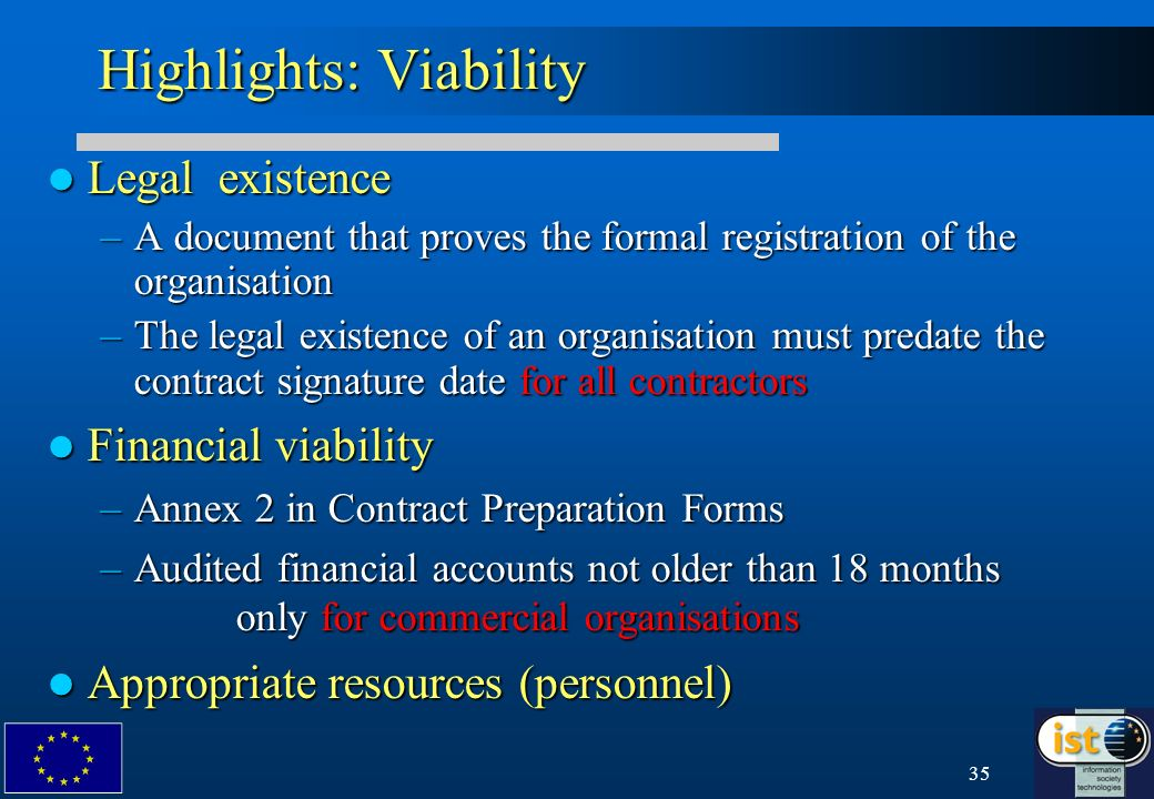 35 Highlights: Viability Legal existence Legal existence –A document that proves the formal registration of the organisation –The legal existence of a