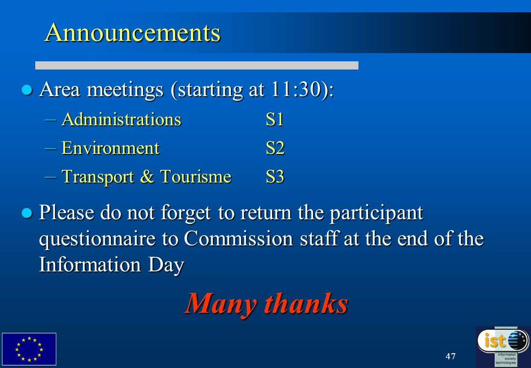 47Announcements Area meetings (starting at 11:30): Area meetings (starting at 11:30): – AdministrationsS1 – EnvironmentS2 – Transport & TourismeS3 Ple