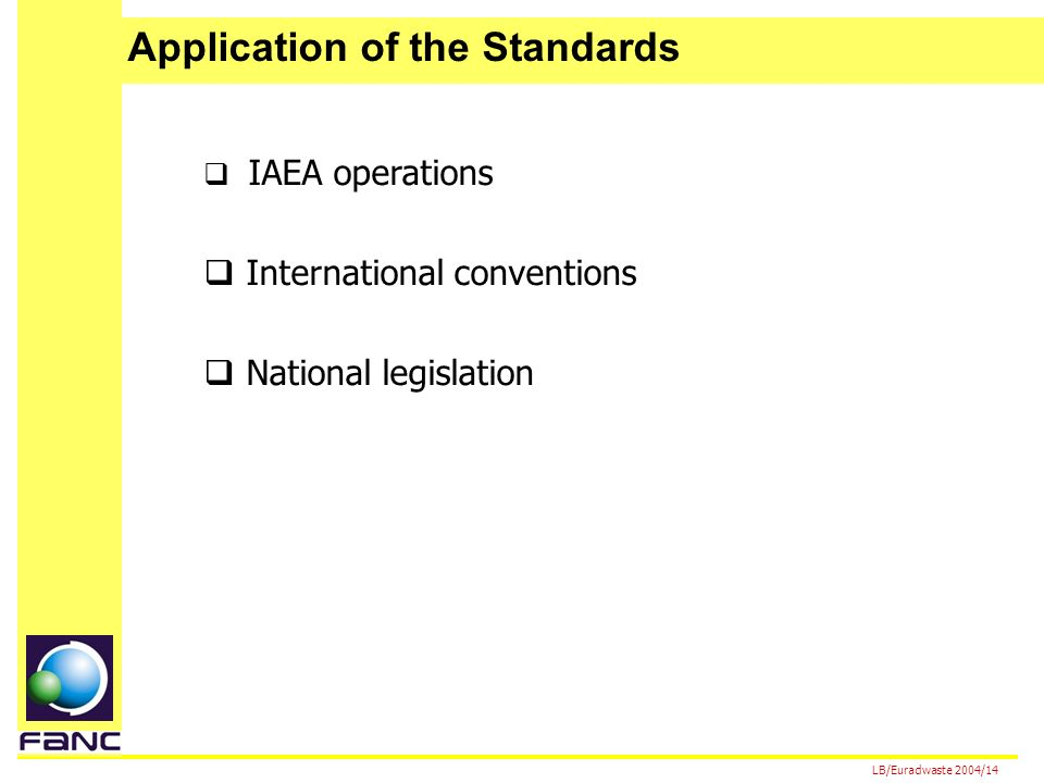LB/Euradwaste 2004/14 Application of the Standards IAEA operations International conventions National legislation