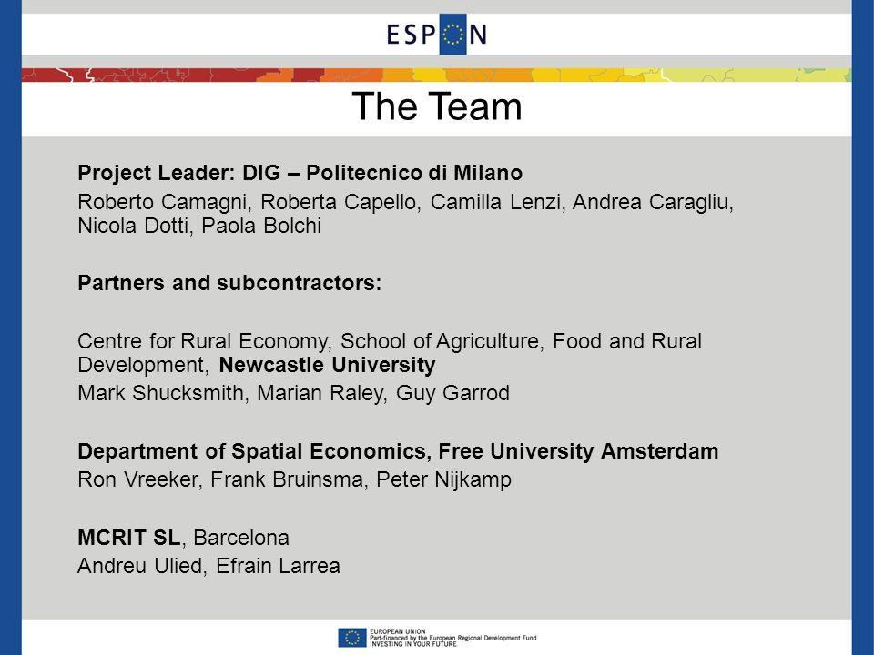 The Team Project Leader: DIG – Politecnico di Milano Roberto Camagni, Roberta Capello, Camilla Lenzi, Andrea Caragliu, Nicola Dotti, Paola Bolchi Part