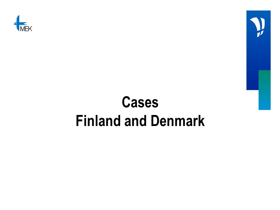 Cases Finland and Denmark