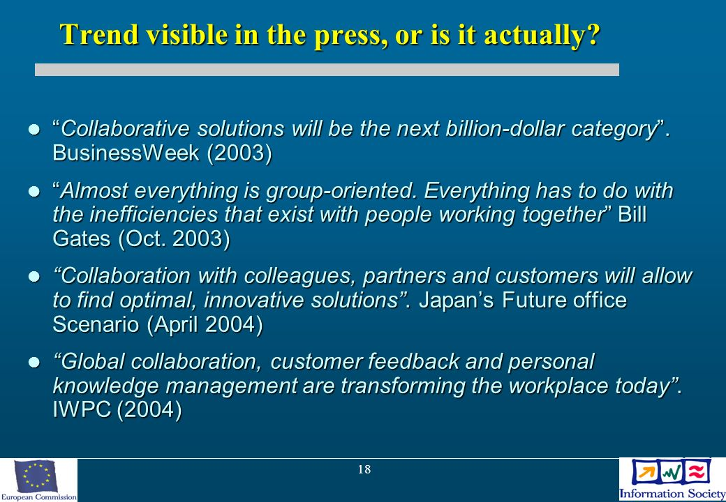 18 Trend visible in the press, or is it actually? Collaborative solutions will be the next billion-dollar category. BusinessWeek (2003)Collaborative s