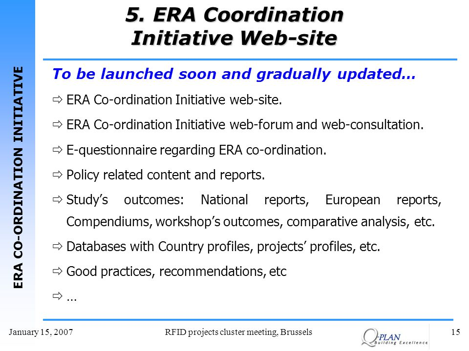 ERA CO-ORDINATION INITIATIVE January 15, 2007RFID projects cluster meeting, Brussels15 5.