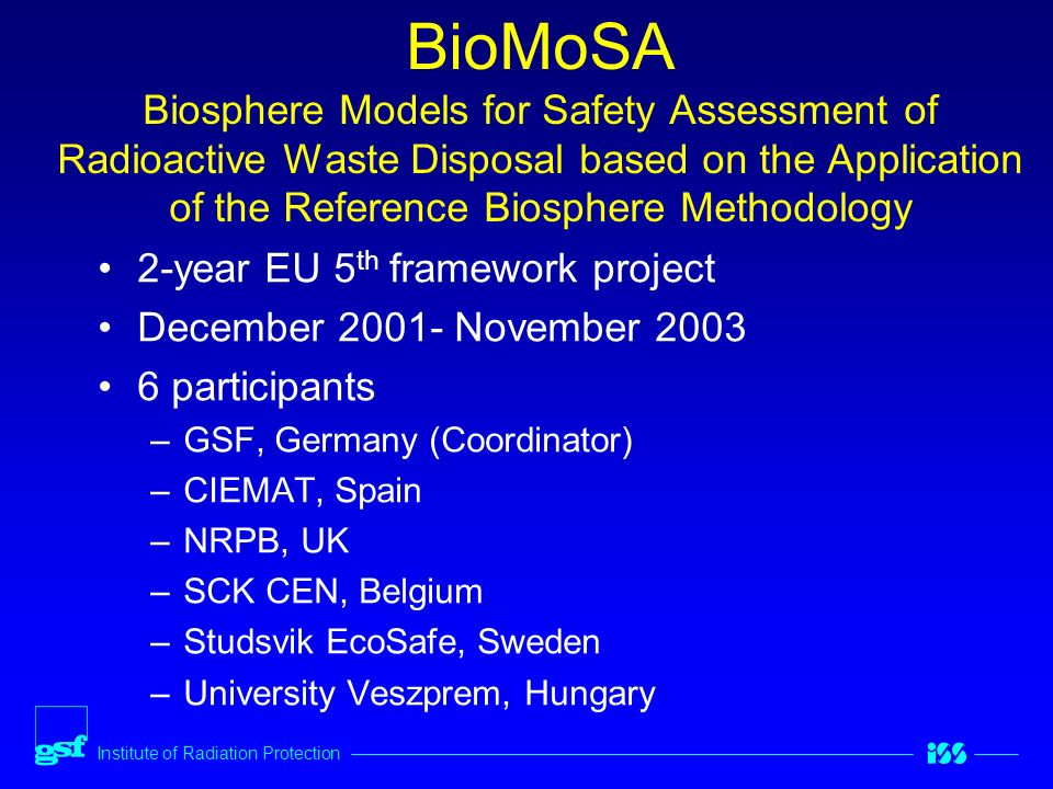 EURADWASTE04, March 29- April 1, 2004, Luxembourg C TR ASMG 04-0028 Session VII – Geological Disposal : Biosphere Modelling in Pas BIOCLIM Modelling sequential BIOsphere systems under CLIMate change for radioactive waste disposal Objectives and scopes D.